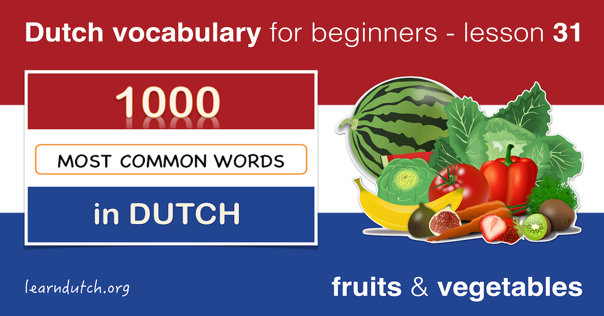 Dutch Vocabulary: Fruits And Vegetables In Dutch